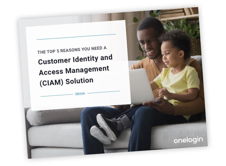 5 motivi da OneLogin per dotarsi di una soluzione CIAM (Customer Identity & Access Management)