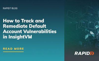 Come trovare e correggere le vulnerabilità Default Account in InsightVM